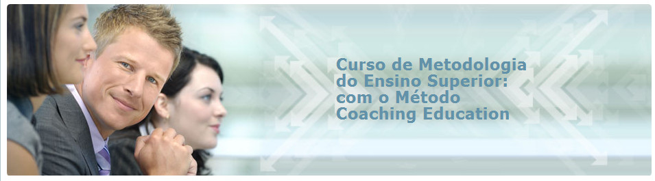 Curso de Metodologia do Ensino Superior: com o Método Coaching Education